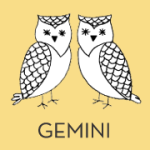 Gemini. May 21- June 20.