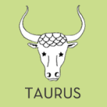 Taurus. April 20- May 20.
